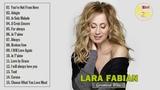 Lara Fabian Greatest Hits Full Album 2018 - The Best Of Lara Fabian