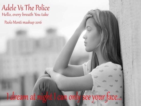 Adele Vs The Police - Hello, every breath You take - Paolo Monti mashup 2016