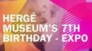 Hergé Museum 7TH Birthday - EXPO