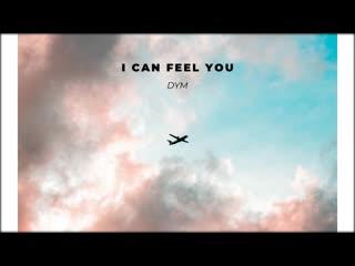 Dym - i can feel you