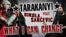 Tarakany feat Nikola Sarcevic Millencolin What I Can Change Lyric Video