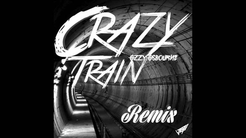 Ozzy Osbourne - Crazy Train (JEDI Trap Remix) DL LINK HQ