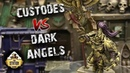 Играем: Custodes VS Dark Angels Warhammer 40k Matched