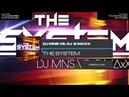 DJ MNS vs. E-Maxx - The System Original Mix [Electro House]