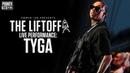 Tyga Performs Taste At The Liftoff 2019