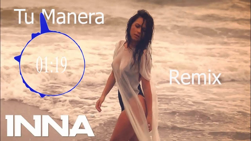INNA - Tu Manera (Remix) with English Spanish Lyrics