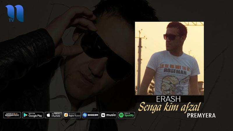 Erash - Sen kimga afzal   Эраш - Сен кимга афзал (music version)