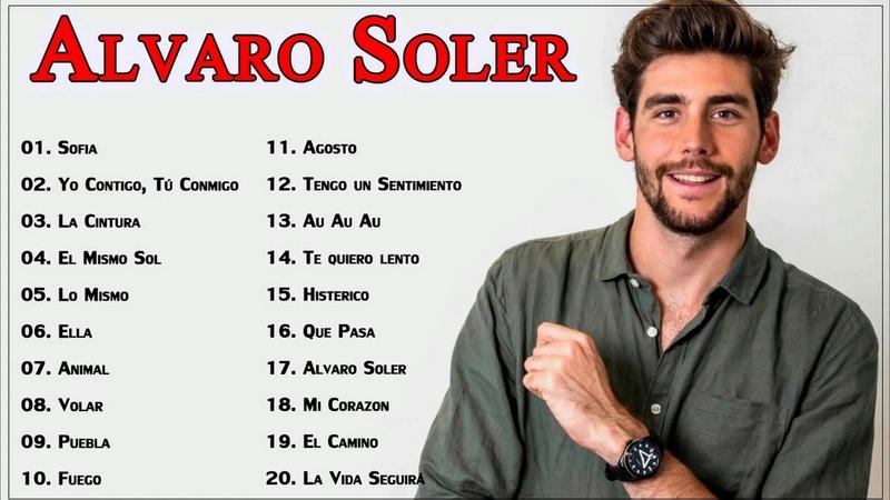 Alvaro S o l e r Sus Mejores Canciones || Top 20 Canciones Más Populares De Alvaro S o l e r