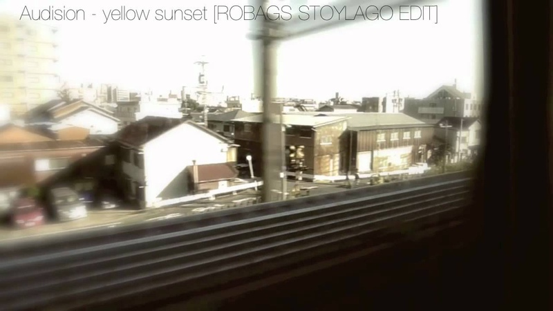 Audision - yellow sunset [ROBAGS STOYLAGO EDIT]
