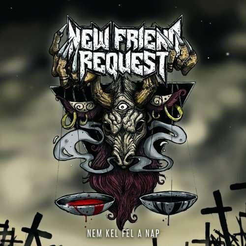 New Friend Request - Nem Kel Fel A Nap