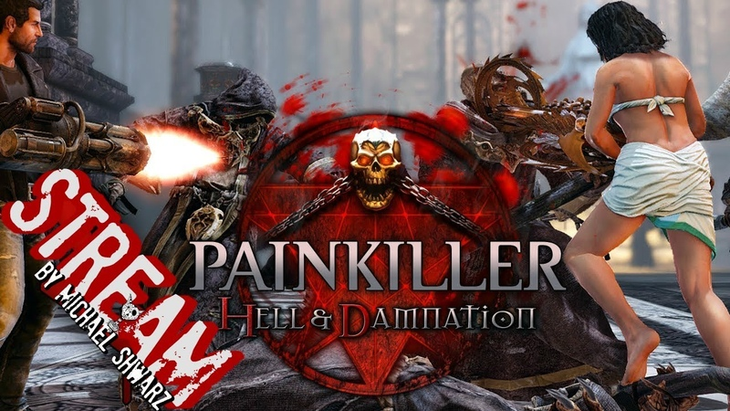 Ностальгия. Painkiller: Hell Damnation (18) Уляля! (Part 1)
