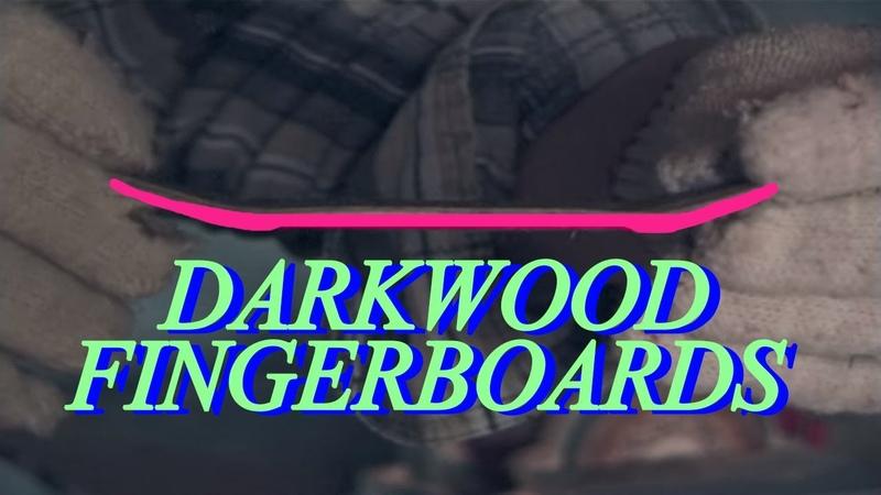How it's Made : Darkwood Fingerboards / КАК СДЕЛАТЬ ФИНГЕРБОРД ?