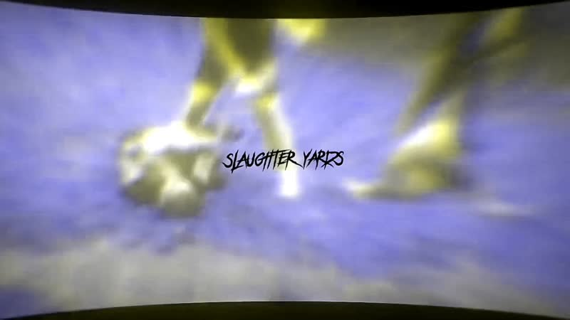 SLAUGHTER YARDS14 🍃VLASOV🍃