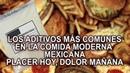 Los aditivos más comunes en la comida moderna Mexicana – Placer hoy, dolor mañana