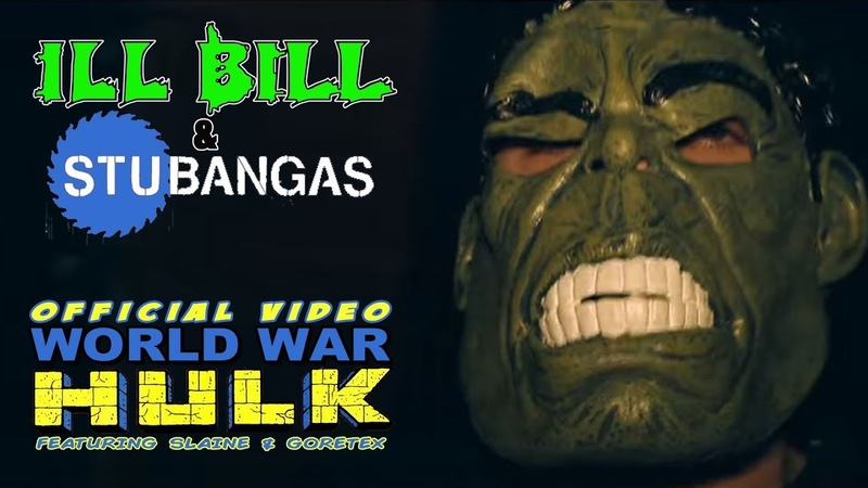 ILL BILL STU BANGAS - WORLD WAR HULK ft. GORETEX SLAINE (Official Music Video)
