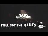 Gary Moore ~ Still Got The Blues (1993)