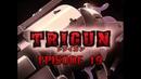Trigun - Episode 19 - Hang Fire (Триган - Эпизод 19 - Осечка) FullHD