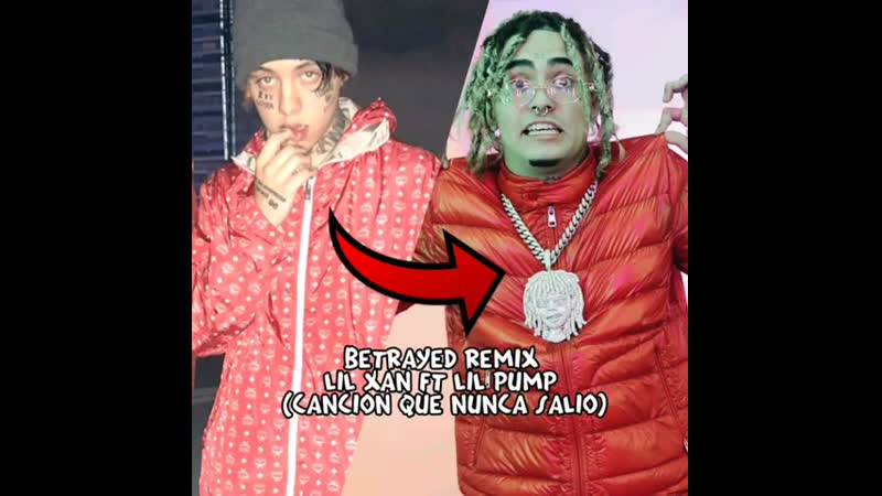 Lil Xan - Betrayed (Remix, LIl Pump's part)