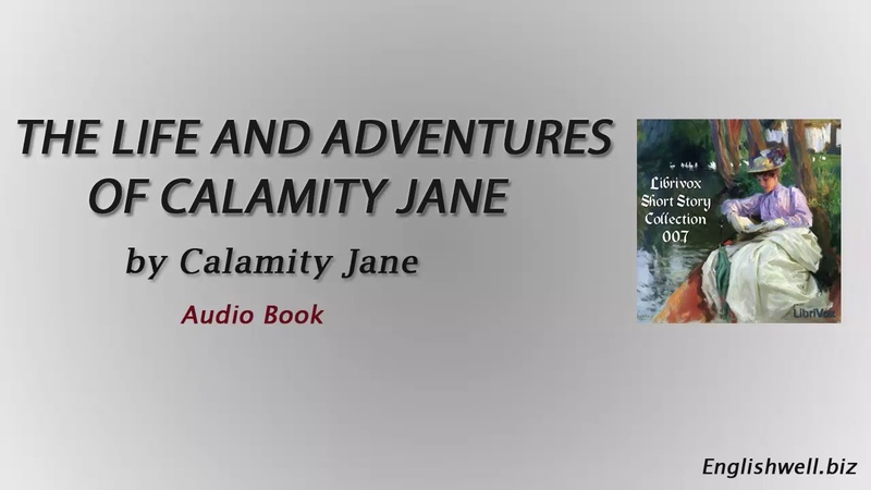 The Life and Adventures of Calamity Jane by Calamity Jane