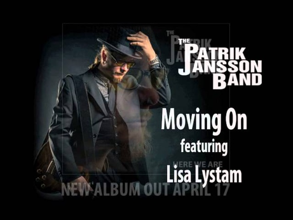 Patrik Jansson Band - Moving On (featuring Lisa Lystam)