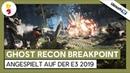 Tom Clancy's Ghost Recon Breakpoint - Angespielt | E3 2019 | Ubisoft-TV [DE]