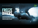 Freeze Divers Freediving under ice Russian freediver's daring world record attempt