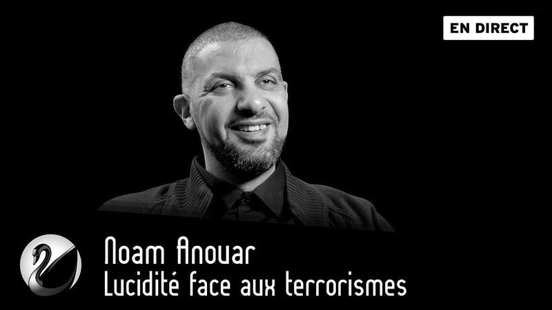 Noam Anouar : Lucidité face aux terrorismes ? [EN DIRECT]
