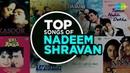 Top songs of Nadeem Shravan Kitni Bechain Hoke Jab Se Tumko Dekha Bheed Mein