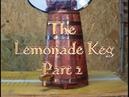 The Lemonade Keg Part 2 - S2-E03