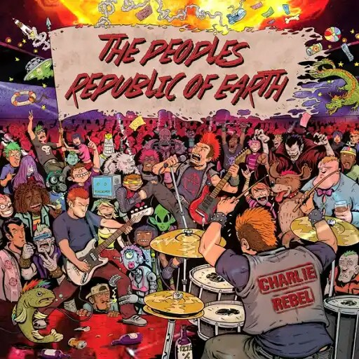 Charlie Rebel - The People's Republic of Earth