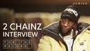 2 Chainz Talks 'Rap Or Go To The League,' Working With LeBron Ariana Grande | For The Record