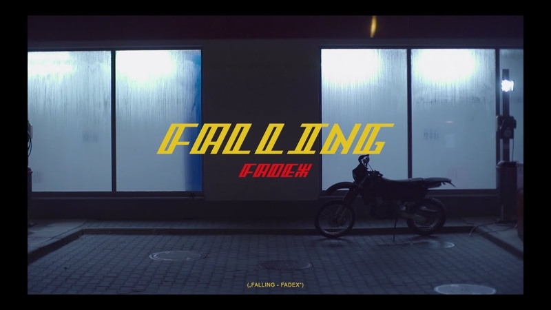 Fadex Falling Official Video