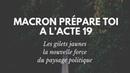 Macron prépare toi pour l'Acte 19 des gilets jaunes , Acte XIX