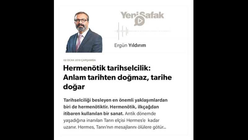 Ergün Yıldırım - Hermenötik tarihselcilik Anlam tarihten doğmaz, tarihe doğar - 02.01.2019