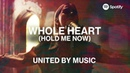 UNITED by Music Whole Heart Hold Me Now Spotify