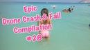 Epic Drone Crash Fail Compilation 28
