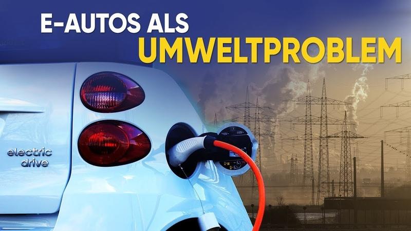 E-Autos als Umweltproblem | 17. Juni 2019 | www.kla.tv14443