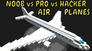 AIR PLANES Challenge : NOOB vs PRO vs HACKER in Minecraft Battle