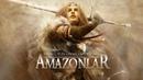 Amazonlar: Antik Çağın Savaşçı Kadınları