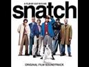 Snatch Soundtrack (Kosha Nostra Theme)