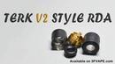 Terk V2 Style RDA