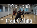 Daddy Yankee Snow Con Calma Official Dance Tutorial by Greg Chapkis