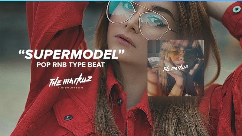 Pop Rnb Instrumental Type Beat 2019 - Supermodel (prod. TheMarkuz)
