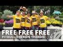 FREE FREE FREE by Pitbull,Theron Theron   Zumba   Pop   TML Crew Vietnam Kelvin Leal