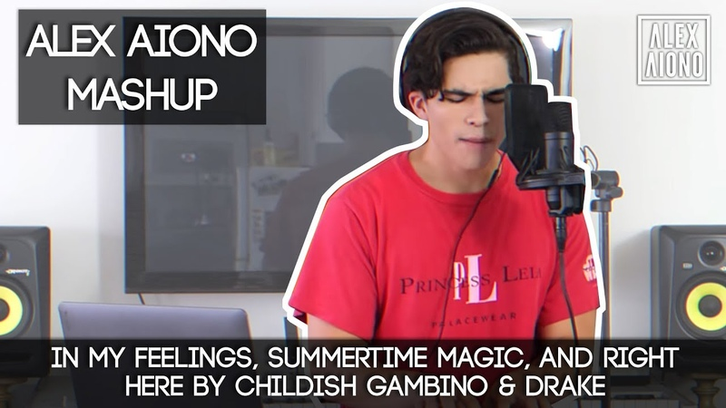 In My Feelings, Summertime Magic, and Right Here by Childish Gambino Drake | Alex Aiono Mashup