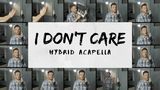 Ed Sheeran &amp Justin Bieber - I Don't Care (HYBRID ACAPELLA) on Spotify &amp Apple