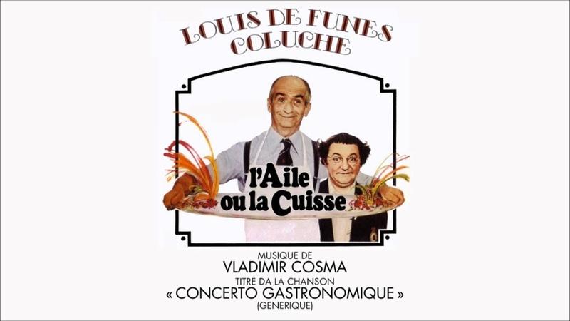 L'Aile ou la Cuisse OST Concerto Gastronomique Vladimir Cosma HQ Version