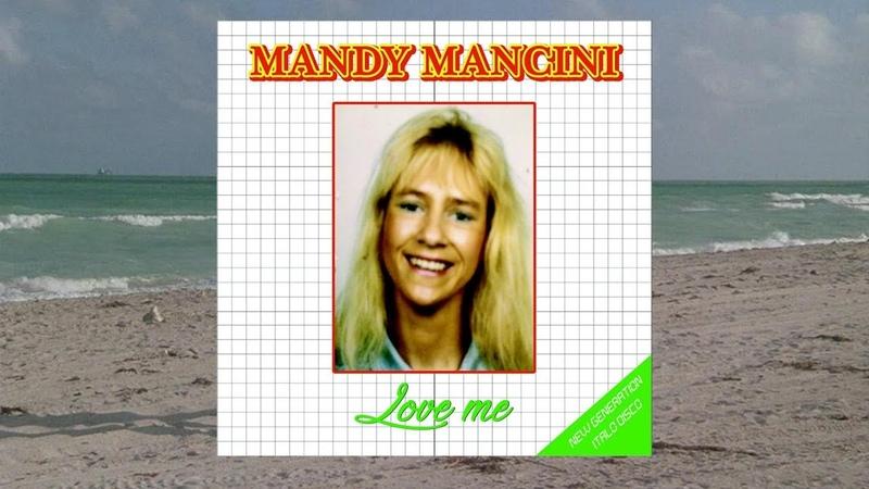 MANDY MANCINI Love me 2018 NEW GEN ITALO DISCO EURODISCO