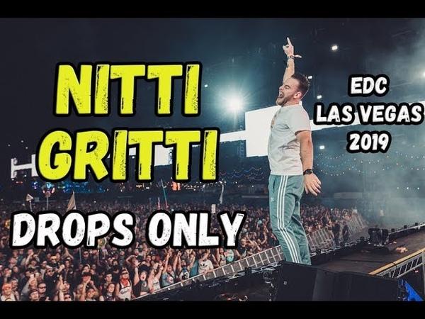 DROPS ONLY l Nitti Gritti @ EDC Las Vegas 2019