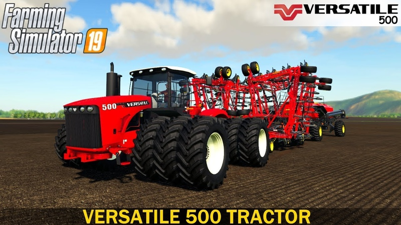 Farming Simulator 19 - VERSATILE 500 Powerful Big Tractor